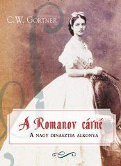 C. W. Gortner - A Romanov cárné (új példány)