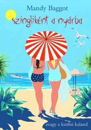 Mandy Baggot - Szingliként a nyárba (új példány)