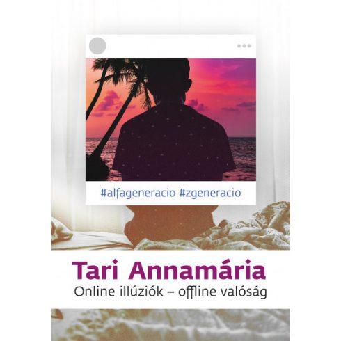 Tari Annamária - Online illúziók - offline valóság (új példány)