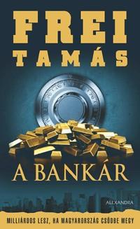 Frei Tamás-A bankár (új példány)