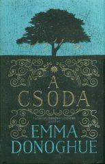 Emma Donoghue-A csoda (Új példány, megvásárolható, de nem kölcsönözhető!)