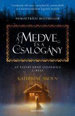 Katherine Arden-A medve és a csalogány (új példány)