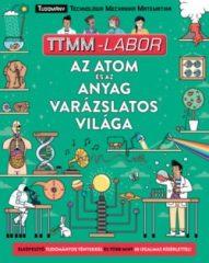 Az atom és az anyag varázslatos világa (új példány)