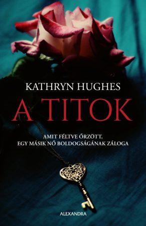 Kathryn hughes - A titok (új példány)