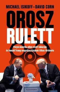 David Corn-Michael Isikoff-Orosz rulett (új példány)
