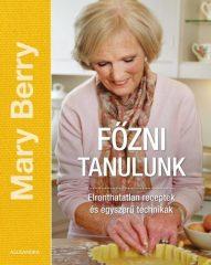 Mary Berry - Főzni tanulunk (új példány)