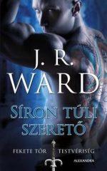 J.R. WARD-Síron túli szerető - Fekete Tőr Testvériség 2. (új példány)