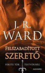 J.R. WARD-Felszabadított szerető - Fekete Tőr Testvériség 9. (új példány)