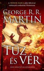 George R. R. Martin - Tűz és vér-300 évvel a Trónok harca előtt (Előjegyezhető!)