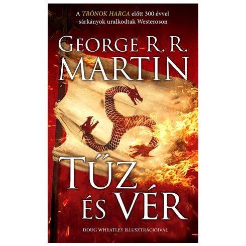 George R. R. Martin - Tűz és vér-300 évvel a Trónok harca előtt (új példány)