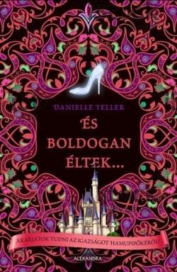 Danielle Teller-És boldogan éltek... (új példány)