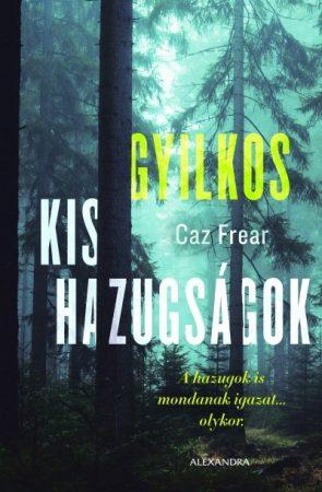 Frear Caz - Gyilkos kis hazugságok (új példány)