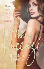 Penny Vincenzi - Bizalmi kérdés (új példány)