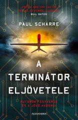 Paul Scharre - A terminátor eljövetele (új példány)