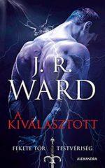 J.R. Ward - A Kiválasztott - Fekete Tőr Testvériség 15. (Előjegyezhető!)
