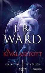 J.R. Ward - A Kiválasztott - Fekete Tőr Testvériség 15. (új példány)