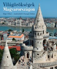 Világörökségek Magyarországon (új példány)