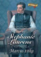 Stephanie Laurens-Marcus titka (Új példány, megvásárolható, de nem kölcsönözhető!)
