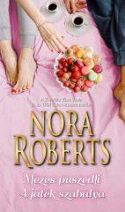 Nora Roberts - Mézes puszedli / A játék szabálya (új példány)