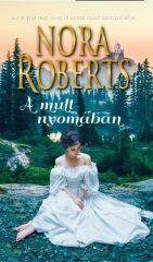 Nora Roberts - A múlt nyomában (új példány)