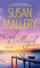 Susan Mallery - Csak a csillagok (új példány)