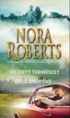 Nora Roberts-Rejtett természet - Villanófény (új példány)