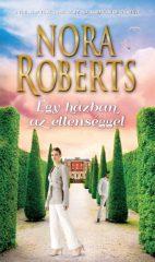Nora Roberts - Egy házban az ellenséggel (új példány)