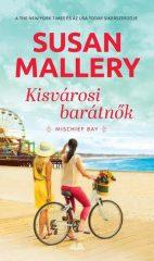 Susan Mallery - Kisvárosi barátnők (új példány)