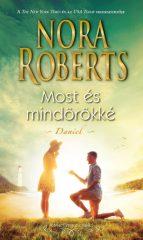 Nora Roberts - Most és mindörökké - Daniel (új példány)