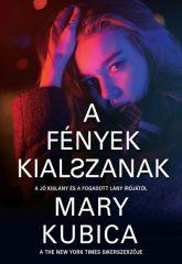 Mary Kubica - A fények kialszanak (új példány)