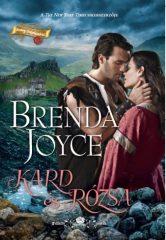 Brenda Joyce - Kard és Rózsa (új példány)