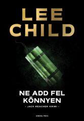 Lee Child - Ne add fel könnyen (új példány)