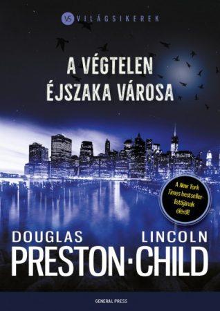 Lincoln Child és Douglas Preston - A végtelen éjszaka városa (új példány)