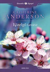 Catherine Anderson - Közelgő tavasz (új példány)