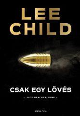 Lee Child - Csak egy lövés (Előjegyezhető!)