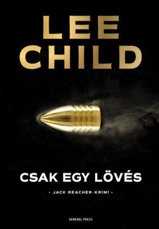 Lee Child - Csak egy lövés (új példány)