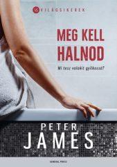 Peter James - Meg kell halnod (új példány)