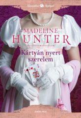 Madeline Hunter - Kártyán nyert szerelem (új példány)