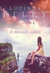 Lucinda Riley-A meredély szélén (Előjegyezhető!)