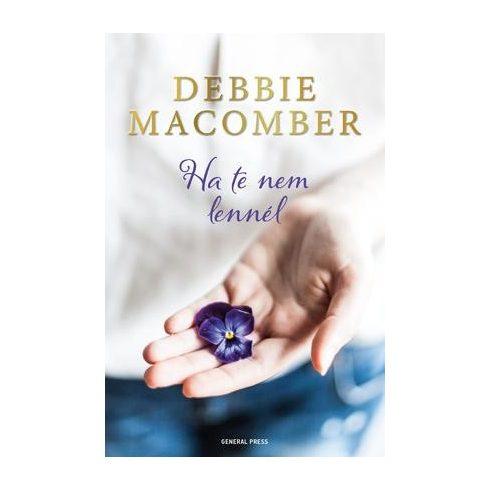 Debbie Macomber - Ha te nem lennél (új példány)