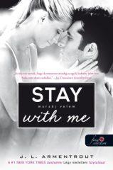 Jennifer L. Armentrout-Stay With Me – Maradj velem! (új példány)