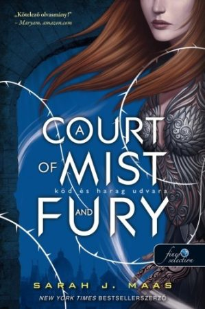 Sarah J. Maas-A Court of Mist and Fury-Köd és harag udvara (új példány)