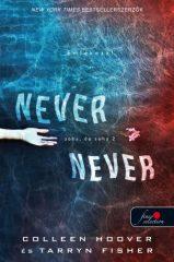 Tarryn Fisher és Colleen Hoover-Never never-Soha, de soha 2. (Új példány, megvásárolható, de nem kölcsönözhető!)