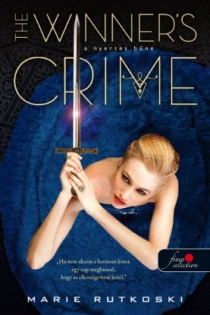 Marie Rutkoski - The Winner's Crime - A nyertes bűne (új példány)