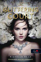 Richelle Mead - The Glittering Court / A ragyogó udvar (Új példány, megvásárolható, de nem kölcsönözhető!)
