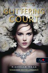 Richelle Mead - The Glittering Court / A ragyogó udvar (új példány)