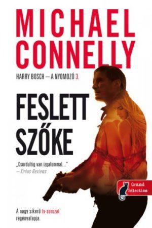 Michael Connelly - Feslett szőke - Harry Bosch - a nyomozó 3. (új példány)