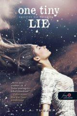 K. A. Tucker - One Tiny Lie - Egyetlen kis hazugság - Tíz apró lélegzet 2. (új példány)