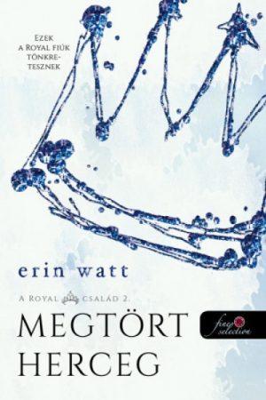 Erin Watt - Megtört herceg - A Royal család 2. (új példány)