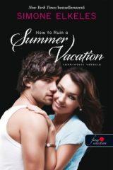 Simone Elkeles - Tönkretett vakáció - Hogyan tegyük tünkre 1. (új példány)